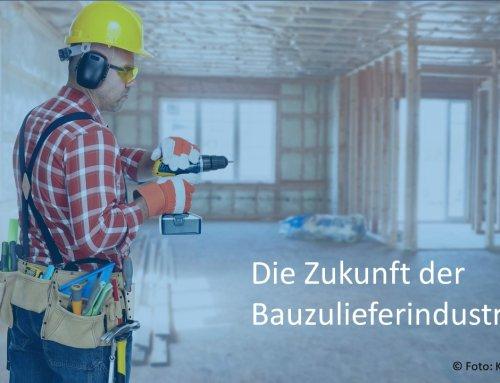 Die Zukunft der Bauzulieferindustrie: Digitalisierung, neuer Vertrieb und veränderte Wertangebote